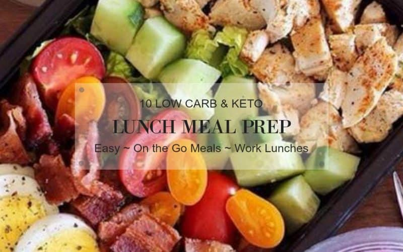 10 Low Carb Lunch Meal Prep Ideas