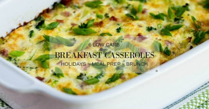 6 Keto Breakfast Casserole Recipes ~ Perfect for the Holidays  & Busy Mornings!