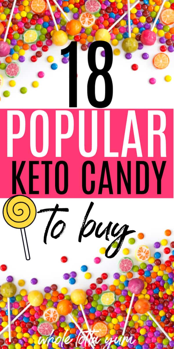 18 Best Low Carb Keto Candy To Buy Whole Lotta Yum