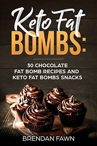 Keto Fat Bombs: 30 Chocolate Fat Bomb Recipes and Keto Chocolate Fat Bombs Snacks: Energy Boosting Choco Keto Fat Bombs Cookbook with Easy to Make Sweet Chocolate